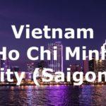 Vietnam / Ho Chi Minh – Das etwas andere Urlaubsziel